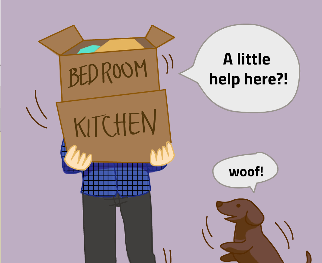"""The man carries packed boxes of belongings stacked so high you can't see his face, pleading for """"A little help here?!"""" The dog has conveniently reverted to responding with a simple """"woof!"""""""